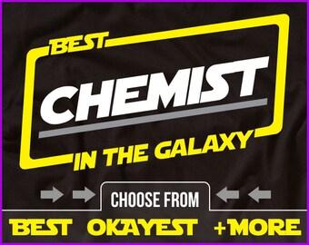 Best Chemist In The Galaxy Shirt Chemist Shirt Gift For Chemist
