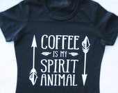 Funny Tshirts, Coffee Shirt, Coffee Is My Spirit Animal Shirt, Spirit Animal Shirt, Funny Gift For Her, Shirts With Sayings, Mother's Day