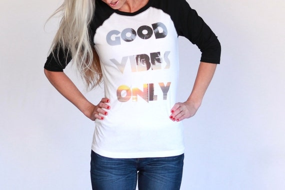 Good Vibes Only Raglan Shirt