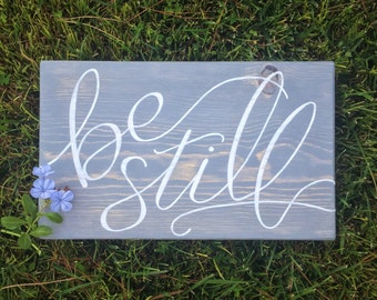 """Be still wood sign ~ hand-painted & lettered Bible verse, Exodus 14 """"you need only be still"""" Psalms 46:10 """"be still and know that I am God"""""""