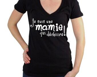 Tee-shirt Je suis une mamie qui déchire. (fête des grands-mère).t-shirt