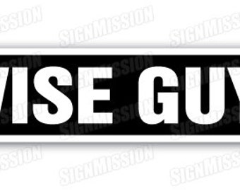 WISE GUY Street Sign hood mob gang mafia gangster gag gift