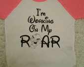 I'm Working On My Roar - Disney Shirt - Lion King Shirt - Simba Shirt - Disney World Shirt - Disney Land Shirt - Girls Shirt - Boys Shirt