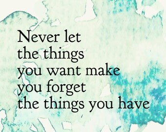 Print: Remember the Things You Have