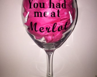 You had me at Merlot wine glass 20oz