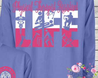 Physical Therapist Assistant Life Monogrammed Personalized Customized Fall Comfort Colors Long Sleeves Available