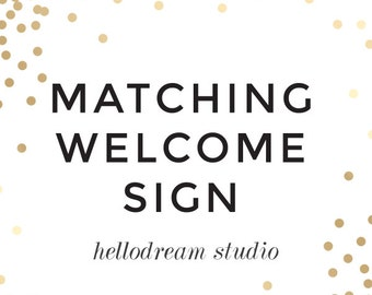 Welcome Sign Design Made to Match any design from hellodream studio, Matching Printable
