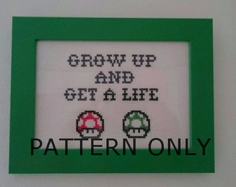 Grow Up and Get a Life Cross Stitch Pattern Nintendo Mario