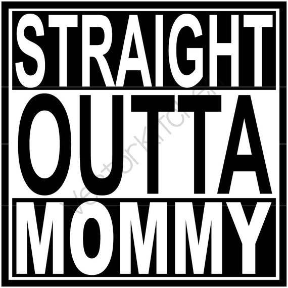 b8180d4e5 Straight Outta Mommy Compton Inspired Template SVG EPS Cricut