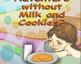 What's an Adventure Without Milk and Cookies?