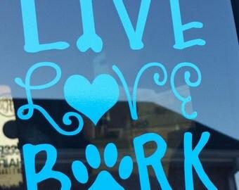 LIVE LOVE BARK Decal