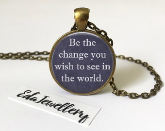 Be The Change You Wish To See In The World Pendant, Mahatma Gandhi Quote Necklace, Jewellery