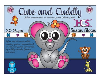 Cute and Cuddly - Adult Inspirational or Famous Quotes Coloring Book - Digital Download