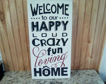 Sign ~ Welcome to our Happy Home Sign