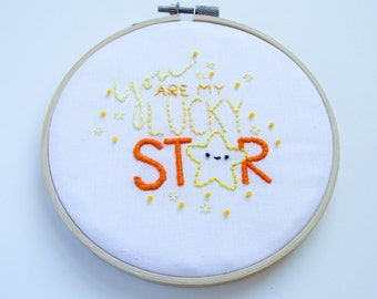You Are My Lucky Star Hand Embroidery Hoop Art, Beads, Texture, Yellow