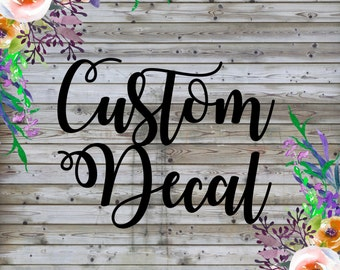Custom Decal Order Listing. Personalized. Vinyl Decal. Unique. Customized. Special Order.