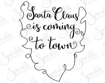 Santa Claus Is Coming To Town Cut File Hand Drawn Beard Christmas SVG Santa Beard Svg Dxf Eps Png Silhouette Cricut Cut File Commercial Use