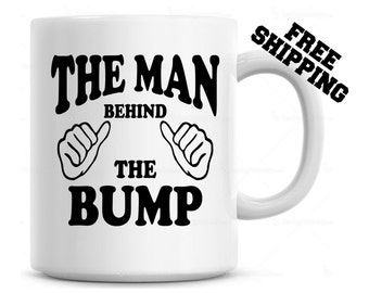 The Man Behind the bump Coffee Mug, Baby Announcement Cup, New Dad Gift, Baby Shower Gift