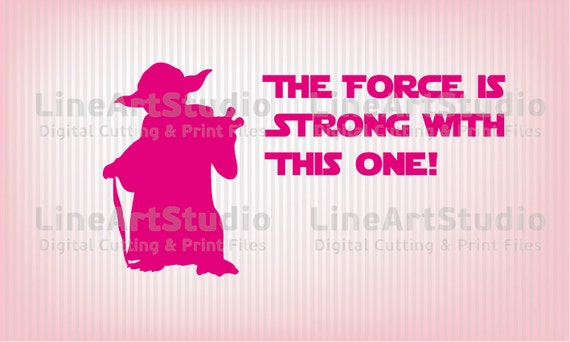 The Force Is Strong With This One Svg Files Svg Cutting