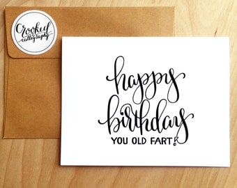 "Funny Birthday Card, Old Birthday Card, Celebrations, Funny Card, Inappropriate Card - ""Happy Birthday You Old Fart"""