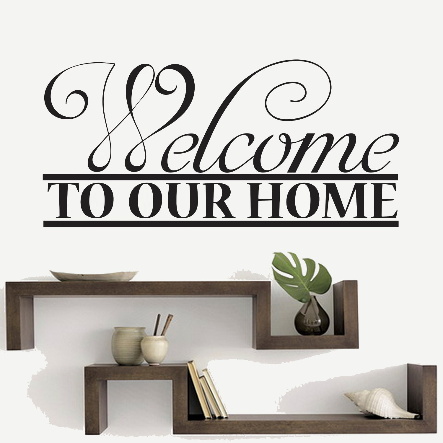 Welcome To Our Home: Welcome To Our Home Vinyl Wall Art Decal Vinyl By