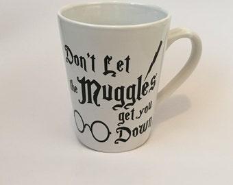 Harry Potter Coffee Mug - Dont Let The Muggles Get You Down - Harry Potter- Coffee Mug