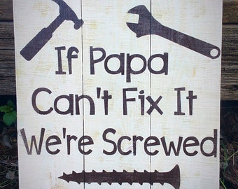 If Papa Can't Fix It We're Screwed Pallet Style Wood Sign, Gift for grandfather, Fathers Day Gift, Gift for Grandad, Funny Gift for Dad