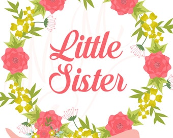 Custom Name Little Sister Shirt DIY Iron On Digital Art Little Sister Matching Floral Coral Pink Gold Pregnancy Announcement