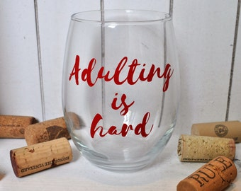 Adulting is hard Stemless Wine Glass - funny wine glass - wine lover gift - gift for her - Christmas gift - wine glass - drinkware