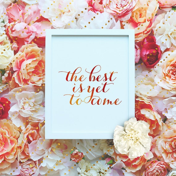 The best is yet to come - Printable Wall Art - Motivation printable, Motivation Print Watercolor Art Print Typography Print Instant Download
