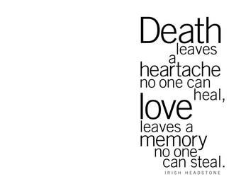 Sympathy Card. Death leaves a heartache no one can heal, love leaves a... Irish Headstone. modern, digital printable, black typography