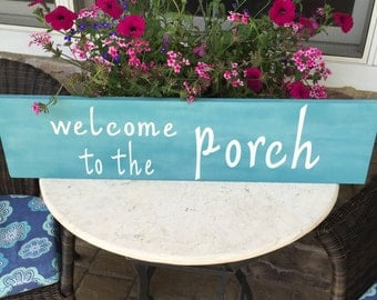 Welcome to the porch sign-Porch Decor-Housewarming gift-Porch sign-Outdoor decorations-Wooden outdoor sign-Welcome sign-Porch decor