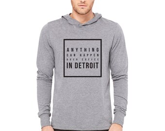 Anything Can Happen Over Coffee in Detroit Hoody