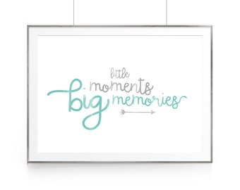Poster,Little moments big memories,PRINTABLE,Decor,Wall Art,Inspirational poster, kids room decor,nursery print,Childrens prins,Baby Room