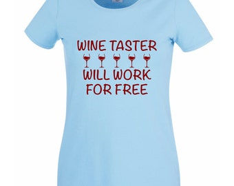 T-shirt // Wine Taster // Will work for free // Gifts for Her