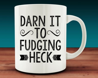 Darn it to Fudging Heck Mug (W29-rts)