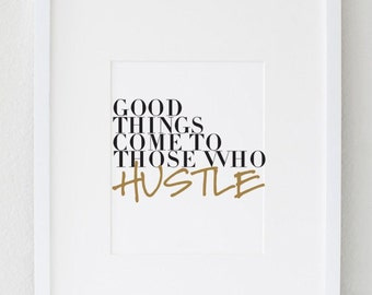 DBM Good Things Happen To Those That Hustle