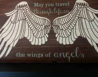 May You Travel Through Life On The Wings Of Angels  Pallet Sign / Wall Decor. 21 x 42 inches/  Gift.