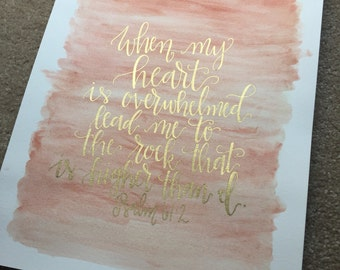 Psalm 61:2, hand lettered watercolor painting, when my heart is overwhelmed