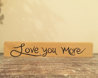 Love You More hand painted wood sign, Love sign, Anniversary gift, Couple gift, Gift for Newlyweds