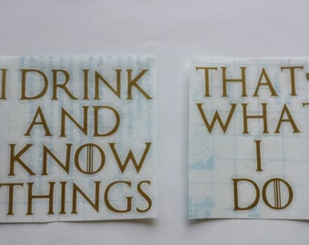 I Drink and I Know Things, Game of Thrones Decal, I Drink and I Know Things Decal, Game of Thrones Mug Decal, Game of Thrones Glass Decal