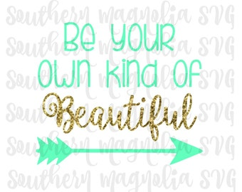 Be Your Own Kind of Beautiful - Arrows - Silhouette - Cricut - Cut File - SVG Design - Motivational - Girl Quotes - Gym