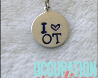 I Love OT Charm; Occupational Therapy Charm; Occupational therapy Jewelry; OT gift