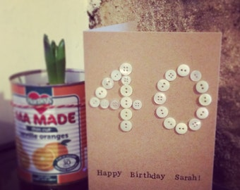 40th card - 40th birthday - buttons- can be personalised