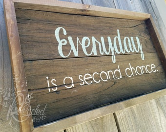 "Welcome Wood Sign ""Everyday is a Second Chance"" - Rustic Sign - Wall Decor - Wedding Decor - Family Sign - Anniversary Sign - Nursery Sign"