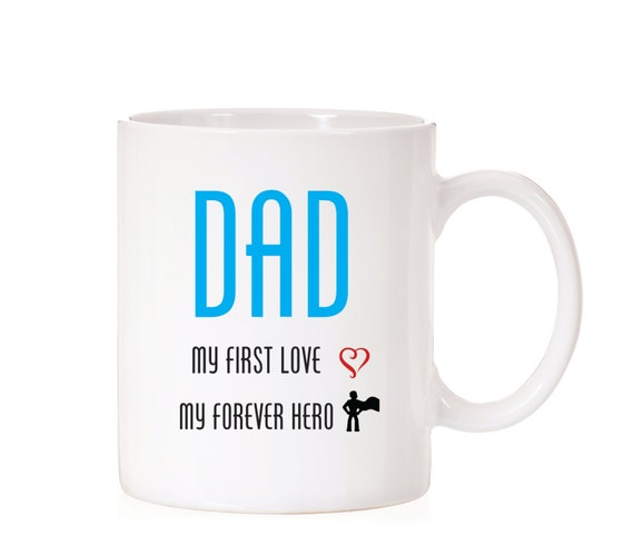 Father's Day Gift From Daughter | Father's Day Mug | Gift For Dad | Gift For Dad | First Love | Forever Hero | For Dad