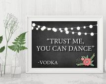 Bar sign for Wedding, Trust Me, You Can Dance -Vodka, Wedding Printable for bar, funny bar sign, rustic wedding decorations, barn wedding