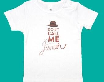 Don't Call Me Junior - Indiana Jones Inspired Printed Baby Tee