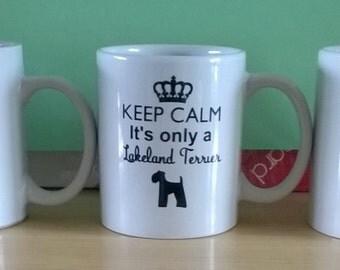 keep calm it's only a ...... dog breed mug