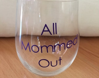 All Mommed Out stemless wine glass